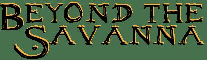 Beyond the Savanna, Maryann Martinsen